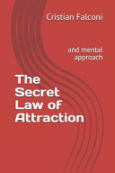 The Secret Law of Attraction  And Mental Approach