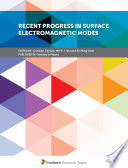 Recent Progress in Surface Electromagnetic Modes