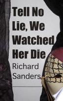 Tell No Lie  We Watched Her Die