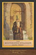 The Mysterious Stranger  Illustrated First Edition