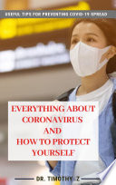 Everything about Coronavirus  Covid 19  and How to protect yourself Book