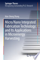Micro Nano Integrated Fabrication Technology and Its Applications in Microenergy Harvesting