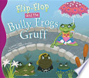 Flip Flop and the Bully Frogs Gruff