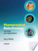 """Pharmaceutical Biotechnology: Concepts and Applications"" by Gary Walsh"