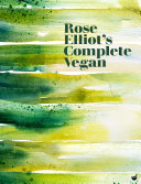Rose Elliot s Complete Vegan
