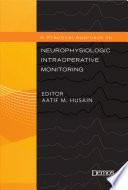 A Practical Approach To Neurophysiologic Intraoperative Monitoring Book PDF