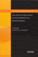 A Practical Approach to Neurophysiologic Intraoperative Monitoring