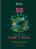 RHS 50 Plants You Can t Kill