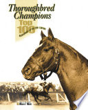 """Thoroughbred Champions: Top 100 Racehorses of the 20th Century"" by Jacqueline Duke, Blood-Horse, Inc"