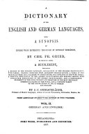 A Dictionary of the English and German Languages  with a Synopsis of English Words Differently Pronounced by Different Ortho  pists
