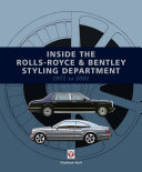 Inside the Rolls-Royce & Bentley Styling Department 1971 to 2001
