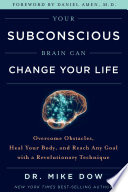 Your Subconscious Brain Can Change Your Life