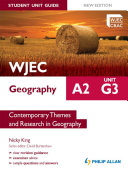 WJEC A2 Geography Student Unit Guide New Edition: Unit G3 Contemporary Themes and Research in Geography