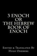 3 Enoch Or the Hebrew Book of Enoch Book