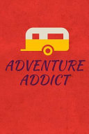 Adventure Addict  A Notebook Journal for Travelers
