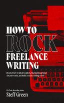 How to Rock Freelance Writing Pdf/ePub eBook