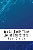 You Can Easily Think Like an Entrepreneur