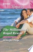 The Millionaire s Royal Rescue
