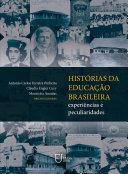 Histórias da Educação brasileira: experiências e peculiaridades