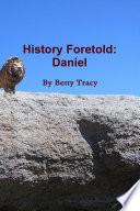 History Foretold Daniel