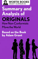 Pdf Summary and Analysis of Originals: How Non-Conformists Move the World
