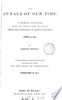 The annals of our time  1837 to 1868    With  1871 to