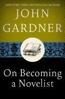 On Becoming a Novelist Book