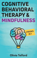 Cognitive Behavioral Therapy and Mindfulness Book