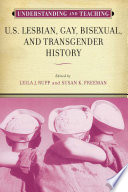 Understanding and Teaching U S  Lesbian  Gay  Bisexual  and Transgender History