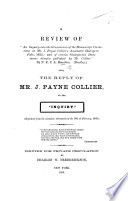 A Review By W Hepworth Dixon Of An Inquiry Into The Genuineness Of The Manuscript Corrections In J P Collier S Annotated Shakspere By N E S A H Also The Reply Of J P Collier To The Inquiry Reprinted From The London Athenaeum