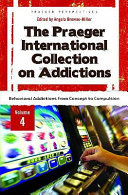 The Praeger International Collection on Addictions  Behavioral addictions from concept to compulsion Book