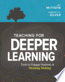 """Teaching for Deeper Learning: Tools to Engage Students in Meaning Making"" by Jay McTighe, Harvey F. Silver"