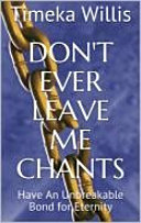 Don't Ever Leave Me Chants: