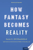 """How Fantasy Becomes Reality: Information and Entertainment Media in Everyday Life"" by Karen E. Dill-Shackleford, Karen Dill-Shackleford"