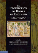 The Production of Books in England 1350-1500