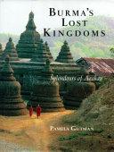 Burma s Lost Kingdoms