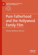 Pure Fatherhood and the Hollywood Family Film
