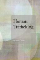 Human trafficking / Suman Kakar.