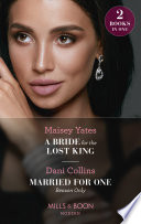 A Bride For The Lost King   Married For One Reason Only  A Bride for the Lost King  The Heirs of Liri    Married for One Reason Only  The Secret Sisters   Mills   Boon Modern