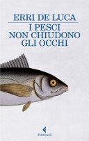I pesci non chiudono gli occhi