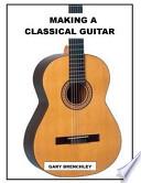 Making a Classical Guitar