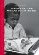 Children   s Publishing and Black Britain  1965 2015