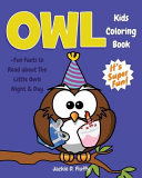 Owl Kids Coloring Book  Fun Facts to Read about the Little Owls Night   Day Book PDF