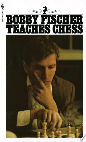 Download Bobby Fischer Teaches Chess Free Books - Dlebooks.net