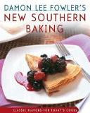 Damon Lee Fowler s New Southern Baking Book