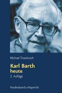 Karl Barth heute