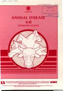 Four H Veterinary Science  Unit 2  Animal Disease Book