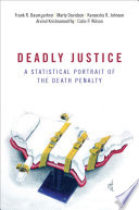 Deadly Justice  : A Statistical Portrait of the Death Penalty