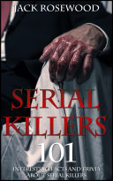 Serial Killers  101 Interesting Facts And Trivia About Serial Killers