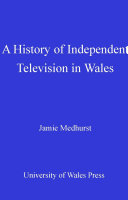 A History of Independent Television in Wales